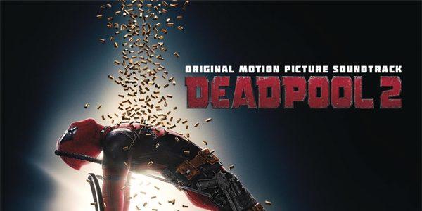 Soundtrack Deadpool 2 MEGA Completa