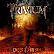 Descargar Trivium – Ember To Inferno [2003] MEGA