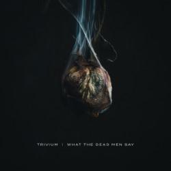 Descargar Trivium - What the Dead Men Say [2020] MEGA