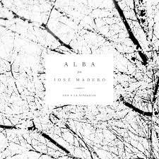 Descargar Jose Madero Vizcaino - Alba [2018] MEGA