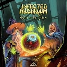Descargar Infected Mushroom – Return to the Sauce [2017] MEGA