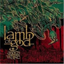 Lamb of God – Ashes of the Wake [2004]