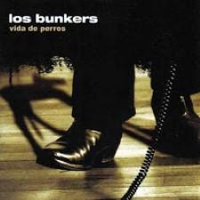 Descargar Los Bunkers - Vida de perros [2005] MEGA
