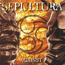 Descargar Sepultura - Against [1998] MEGA
