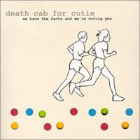 Descargar Death Cab for Cutie - We Have the Facts and We're Voting Yes [2000] MEGA