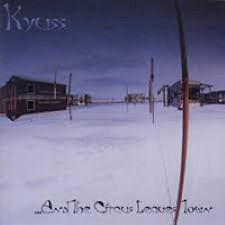 Descargar Kyuss - And the Circus Leaves Town [1995] MEGA