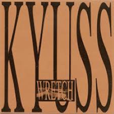 Descargar Kyuss - Wretch [1991] MEGA