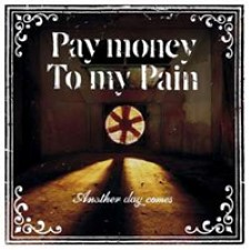 Descargar Pay Money To My Pain - Another Day Comes [2007] MEGA