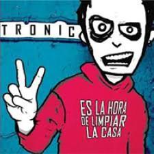 Descargar Tronic - Es la hora de limpiar la casa [2008] MEGA