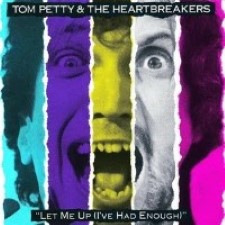 Tom Petty and The Heartbreakers - Let Me Up, I've Had Enough [1987]