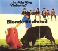 Descargar Blonde Redhead - La Mia Vita Violenta [1995] MEGA