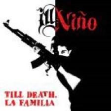 Descargar Ill Niño -Till Death, La Familia [2014] MEGA