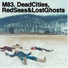 Descargar M83 - Dead Cities, Red Seas & Lost Ghosts [2003] MEGA