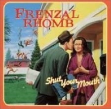 Descargar Frenzal Rhomb - Shut Your Mouth [2000] MEGA
