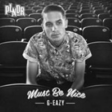 G-Eazy – Must Be Nice [2012]