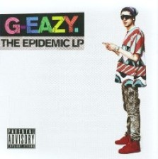 G-Eazy – The Epidemic LP [2009]
