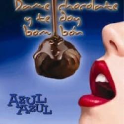 Descargar Azul Azul - Dame chocolate y te doy bombón [2008] MEGA (Personalizado)
