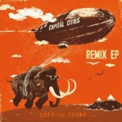 Descargar Capital Cities - Safe and Sound Remix EP [2013] MEGA