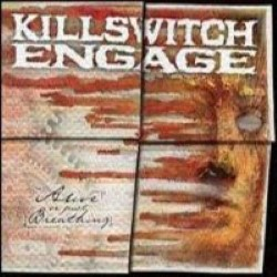 Descargar Killswitch Engage - Alive or Just Breathing [2002] MEGA