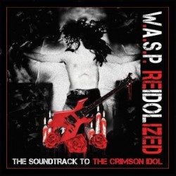Descargar W.A.S.P – Re-Idolized (The Soundtrack To The Crimson Idol) [2018] MEGA