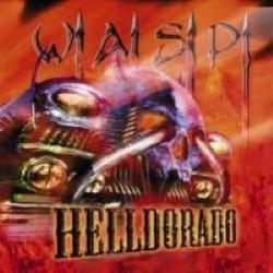 Descargar W.A.S.P - Helldorado [1999] MEGA