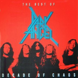 Descargar Dark Angel – Decade of Chaos [1992] MEGA