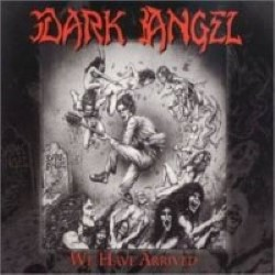 Descargar Dark Angel - We Have Arrived [1985] MEGA