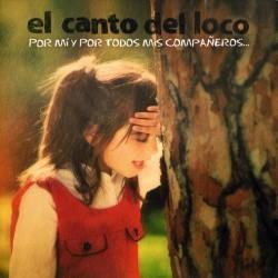 Descargar El Canto del loco - Por mi y por todos mis compañeros [2009] MEGA
