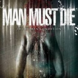 Descargar Man Must Die - The Human Condition [2007] MEGA