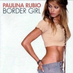 Descargar Paulina Rubio - Border Girl [2002] MEGA