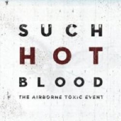 Descargar The Airborne Toxic Event - Such Hot Blood [2013] MEGA