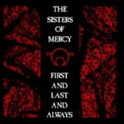 Descargar The Sisters of Mercy - First and Last and Always [1985]
