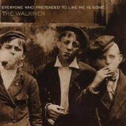 Descargar The Walkmen - Everyone Who Pretended to Like Me Is Gone [2002] MEGA