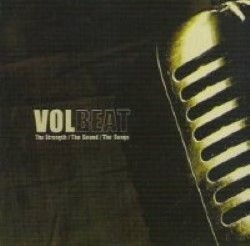 Descargar Volbeat - The Strength The Sound The Songs [2005]