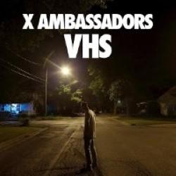 Descargar X Ambassadors – VHS [2015] MEGA