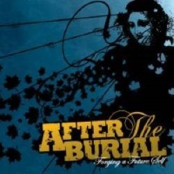 Descargar After the Burial - Forging a Future Self [2006] MEGA