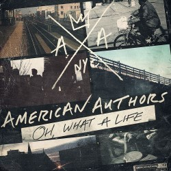 Descargar American Authors - Oh, What a Life [2014] MEGA