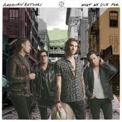 Descargar American Authors – What We Live For [2016] MEGA