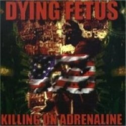 Descargar Dying Fetus - Killing on Adrenaline [1998] MEGA