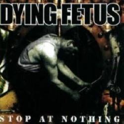Descargar Dying Fetus - Stop at Nothing [2003] MEGA