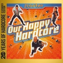 Descargar Scooter - Our Happy Hardcore [1996] MEGA