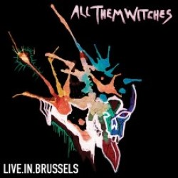 Descargar All Them Witches - Live In Brussels [Live] [2016] MEGA