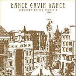 Descargar Dance Gavin Dance - Downtown Battle Mountain [2007] MEGA