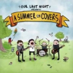 Descargar Our Last Night - A Summer of Covers [2013] MEGA