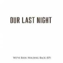 Descargar Our Last Night - We've Been Holding Back [2004] MEGA