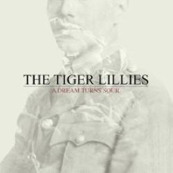 Descargar The tiger Lillies - A Dream Turns Sour [2014] MEGA