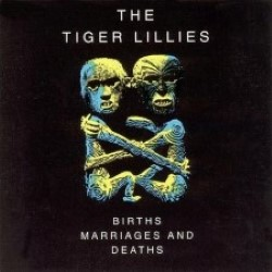 Descargar The tiger Lillies - Births, Marriages and Deaths [1994] MEGA