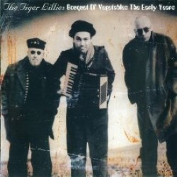 Descargar The tiger Lillies - Bouquet of Vegetables - The Early Years [2000] MEGA