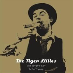 Descargar The tiger Lillies - Live in Soho [2007] MEGA