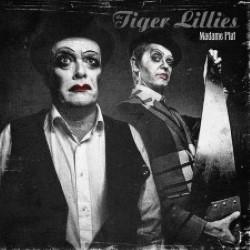 Descargar The tiger Lillies - Madame Piad [2016] MEGA